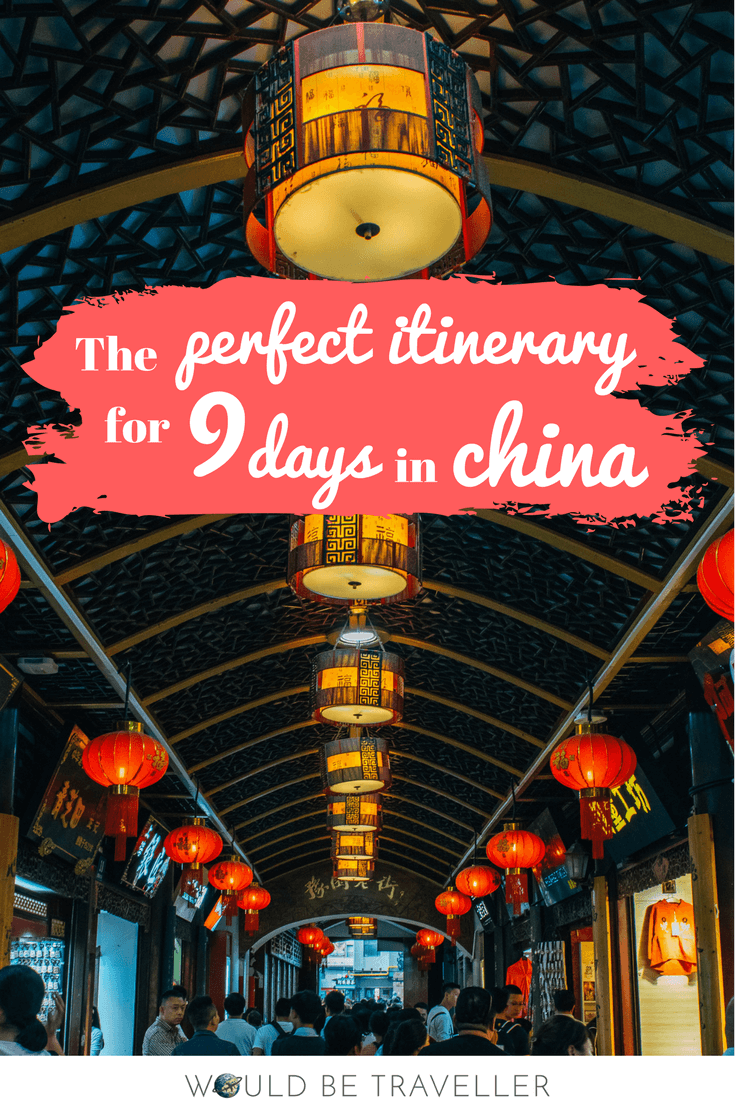 Would Be Traveller - The Perfect Itinerary for 9 days in China
