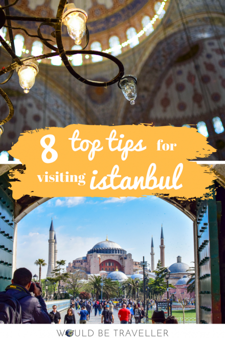 Would Be Traveller - 8 top tips for visiting Istanbul