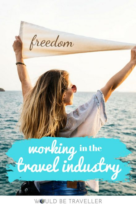 Would Be Traveller - Working in the travel industry