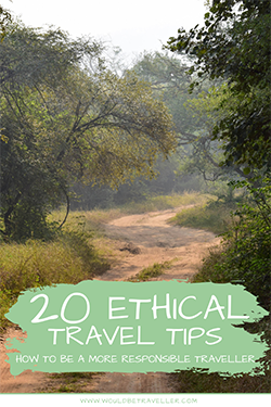 Would Be Traveller Ethical Travel Tips