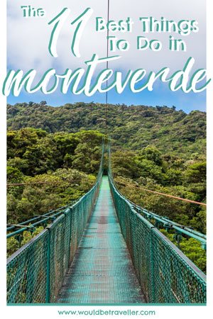 Would Be Traveller things to do in Monteverde Costa Rica pin